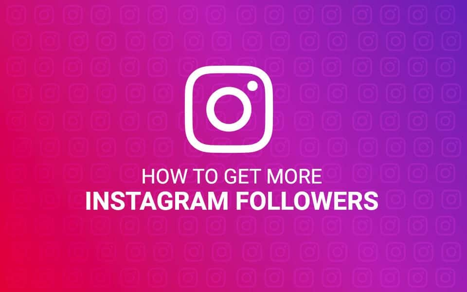 How To Get More Followers On Instagram blog post image
