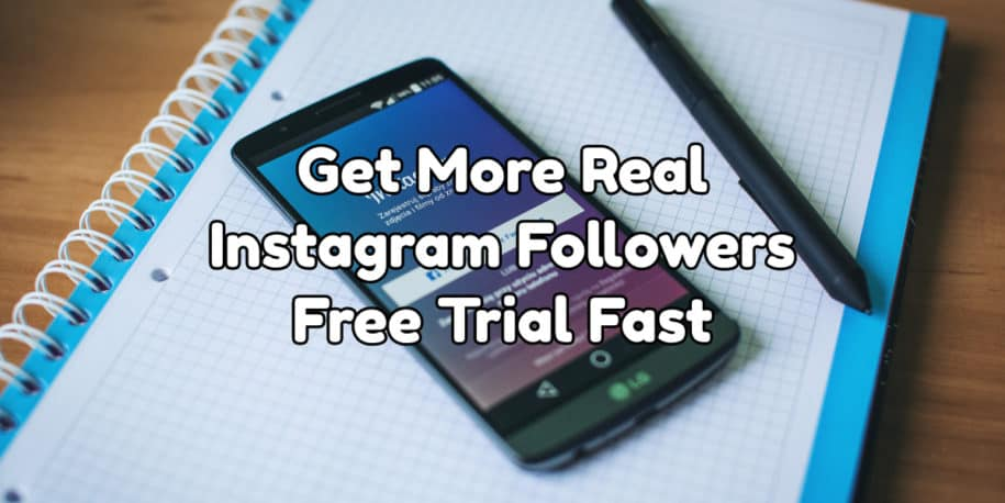 Get More Real Instagram Followers Free Trial Fast