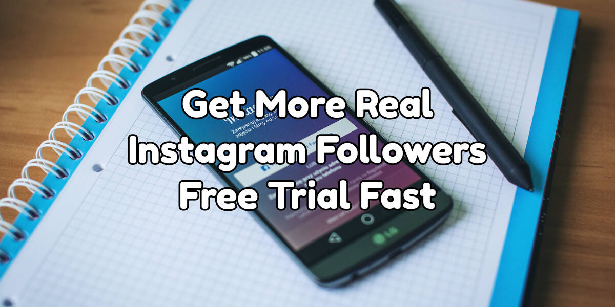 get more instagram followers free trial